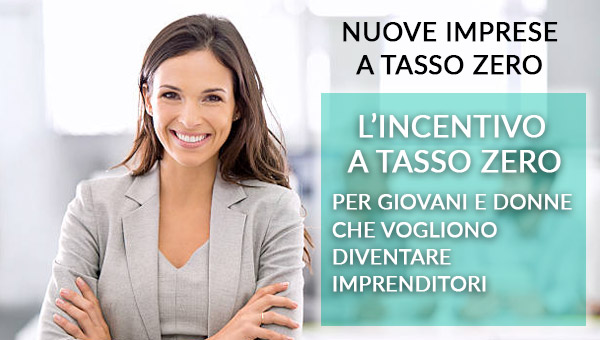 Nuove imprese a tasso zero – l'incentivo a tasso zero per giovani e donne che vogliono diventare imprenditori