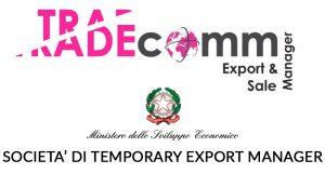 TRADE COMM ACCREDITATA PRESSO IL MINISTERO PER LO SVILUPPO ECONOMICO  NELL'ELENCO DEI TEM (TEMPORARY EXPORT MANAGER)
