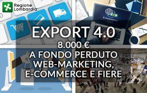 EXPORT 4.0: WEB-MARKETING, E-COMMERCE E FIERE. DA REGIONE LOMBARDIA CONTRIBUTO A FONDO PERDUTO FINO A 8.000 €