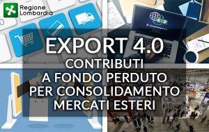 Regione Lombardia – Export 4.0 (fiere internazionali, vendita online, e-commerce, promozione prodotti) e consolidamento mercati esteri